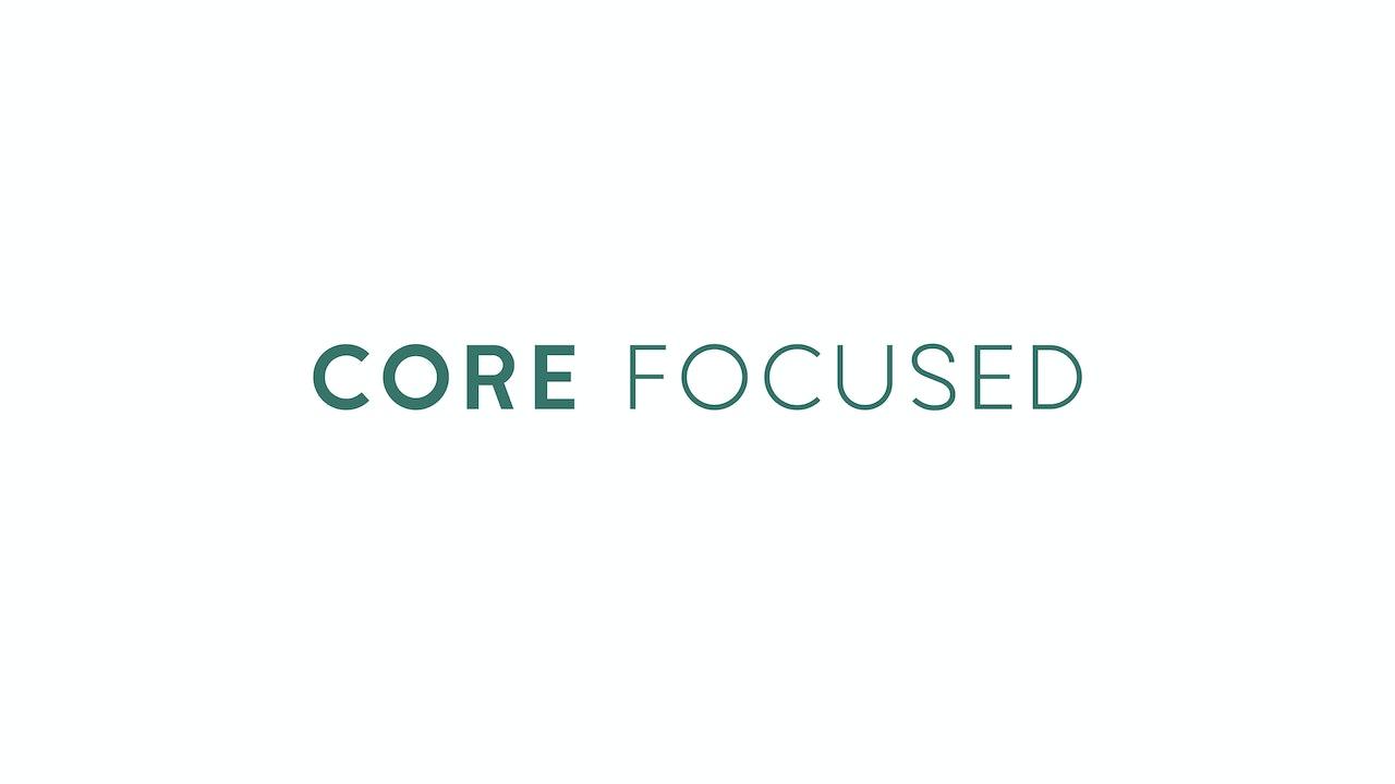 Core Focused