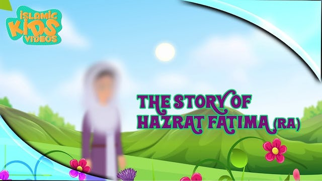 The Story of Hazrat Fatima (RA) - Part 1