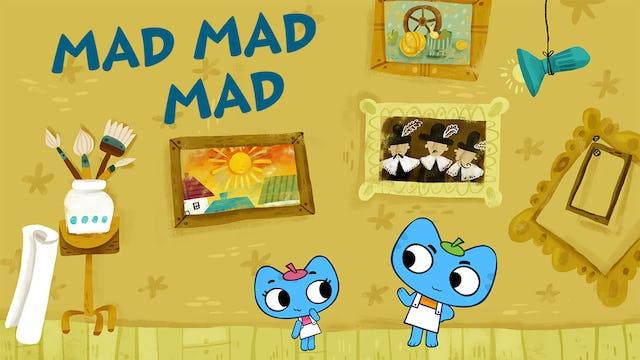 MAD MAD MAD
