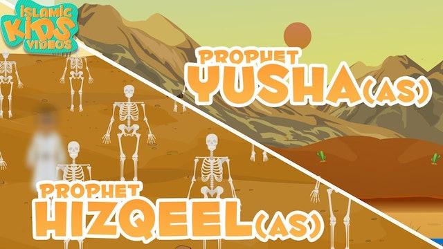 Prophet Yusha (AS) & Prophet Hizqeel (AS)