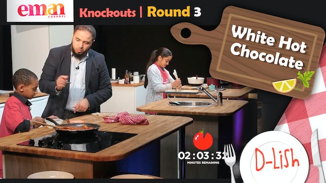 Knockouts | Round 3 | White Hot Chocolate
