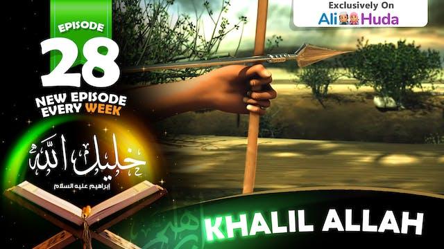 Khalil Allah | Episode 28