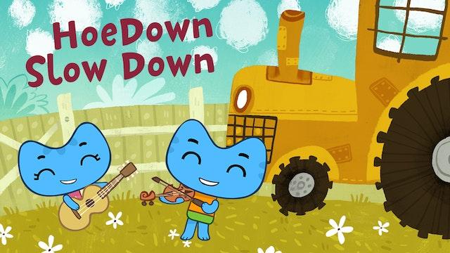 HOEDOWN SLOW DOWN
