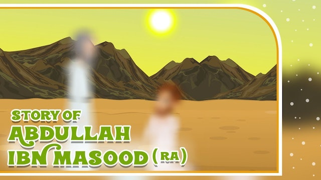 Story of Abdullah Ibn Masood (RA) - Part 1