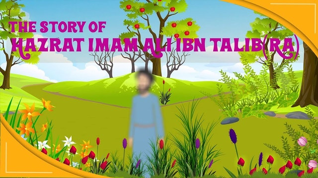 The Story of Imam Ali Ibn Talib (RA) - Part 1