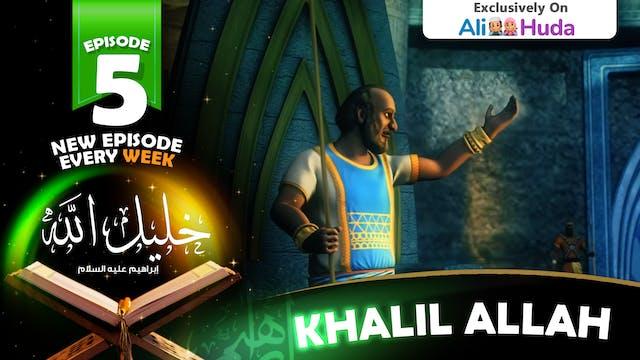 Khalil Allah | Episode 05