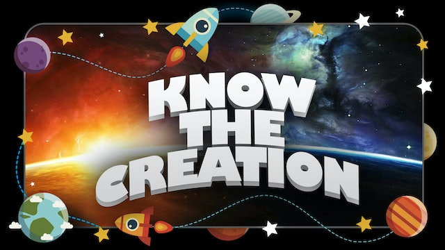 Know The Creation