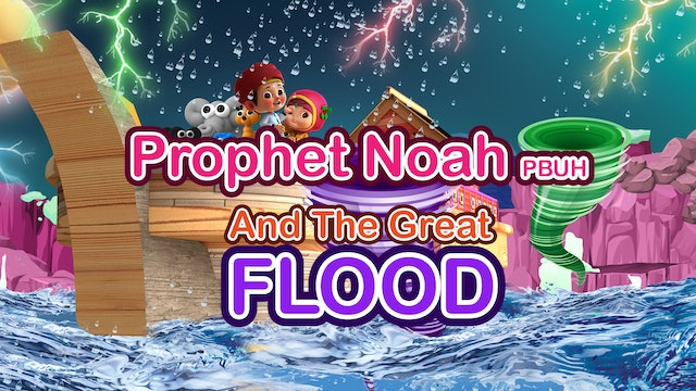 Prophet Noah AS & The Great Flood