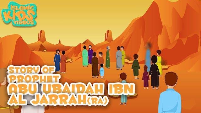 Story of Abu Ubaidah Ibn Al Jarrah (RA)