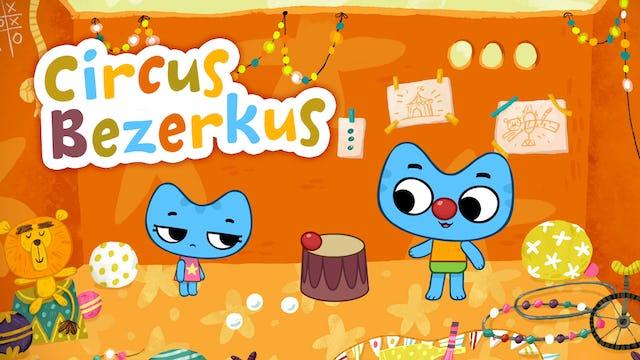 CIRCUS BEZERKUS