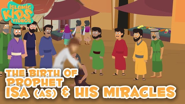 Prophet Isa (AS) & His Miracles - Part 2