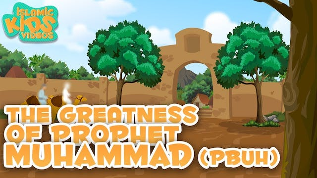 The Greatness of Prophet Muhammad (PB...