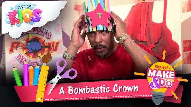 A Bombastic Crown