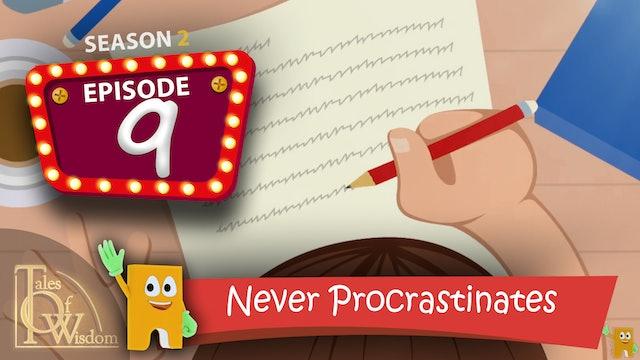 Never Procrastinates
