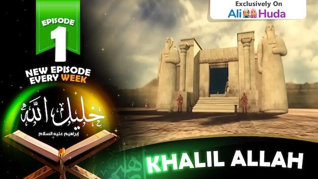 Khalil Allah | Episode 01