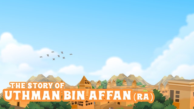 The Story of Uthman Bin Affan (RA)