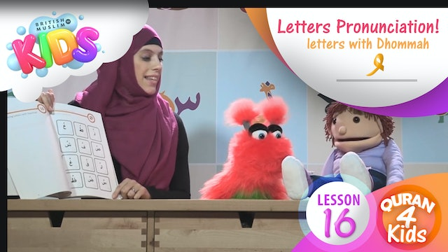 Lesson 16 Learn to pronounce letters with Dhommah