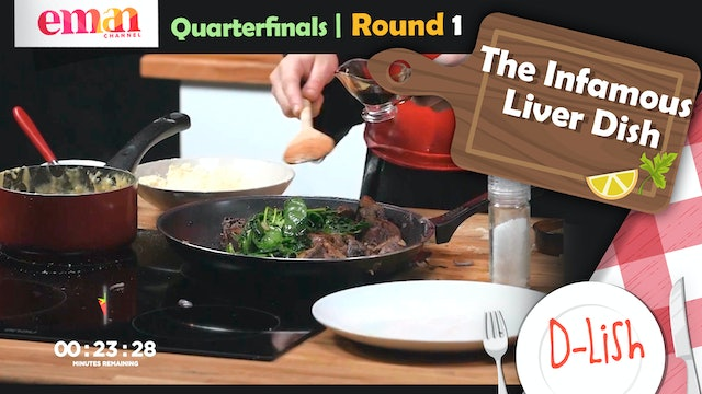 Quarterfinals | Round 1 | The Infamous Liver Dish