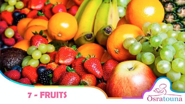 7 - Fruits