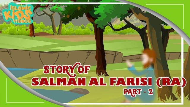 Story of Salman Al Farisi (RA) - Part 2