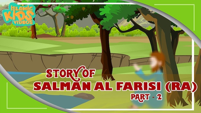 Story of Salman Al Farisi (RA) - Part 2