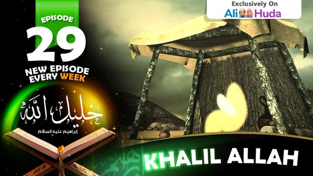 Khalil Allah | Episode 29