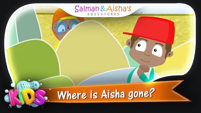 Where is Aisha gone?
