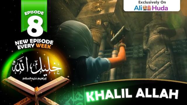 Khalil Allah | Episode 08