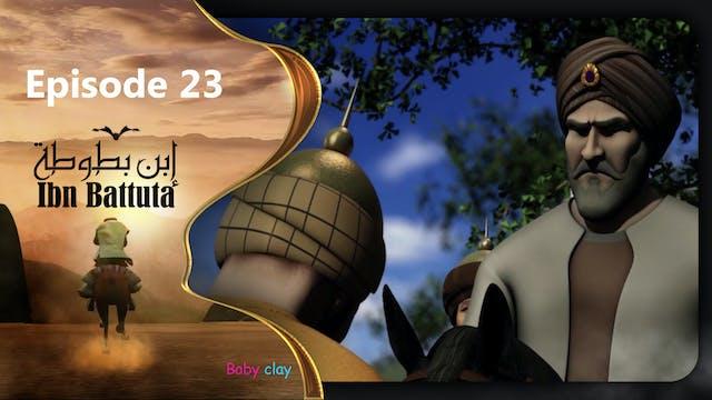 Ibn Battuta | Episode 23