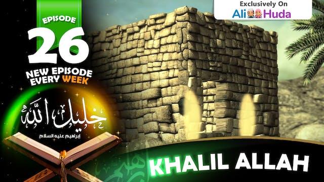 Khalil Allah | Episode 26