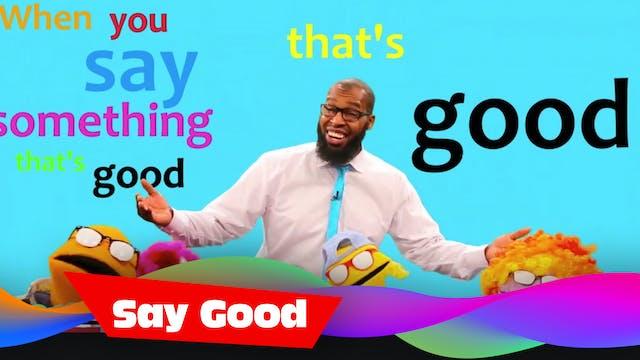 Say Good