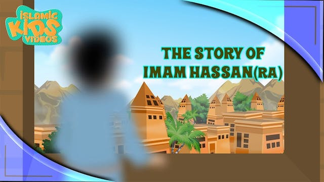 The Story of Imam Hassan (RA)