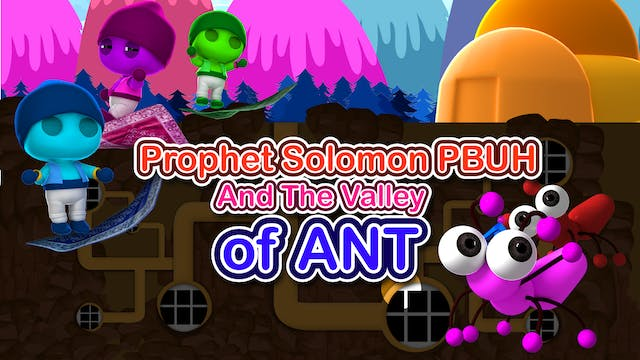 Prophet Solomon & The Valley of Ants