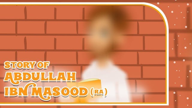 Story of Abdullah Ibn Masood (RA) - P...
