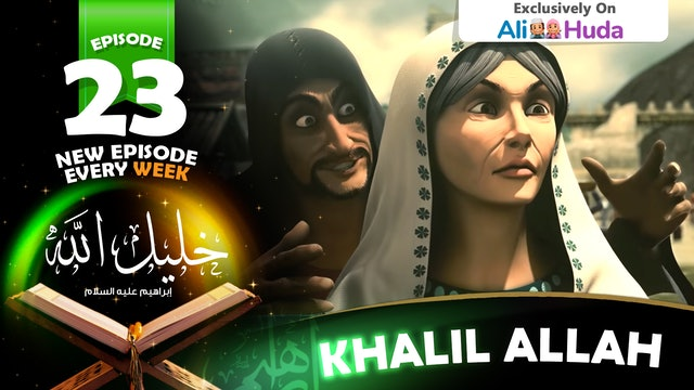 Khalil Allah | Episode 23