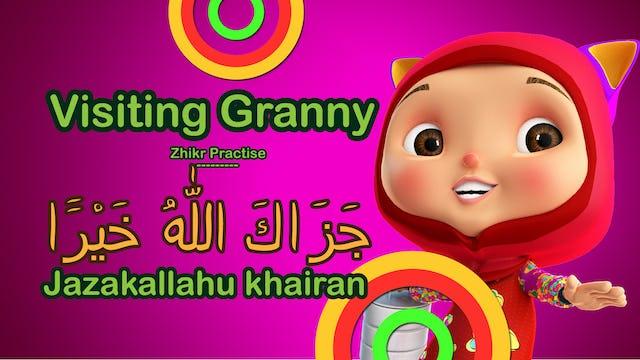 Jazakallah & Visiting Granny