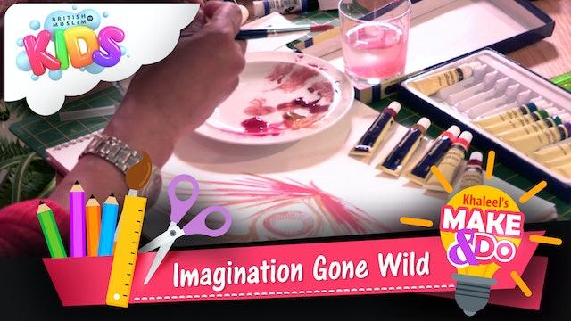Imagination Gone Wild