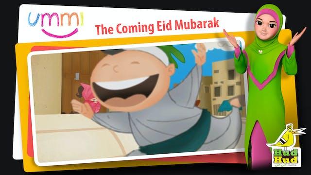The Coming Eid Mubarak