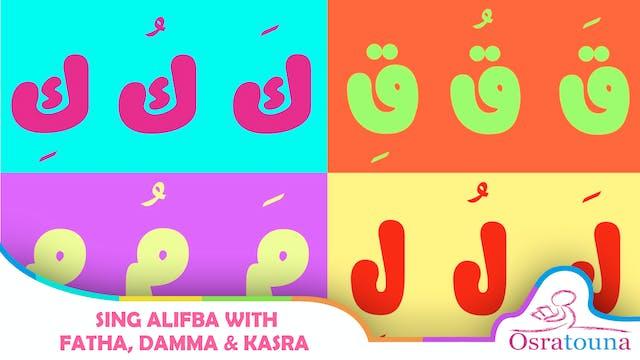 Sing Alifba with Fatha, Damma & Kasra