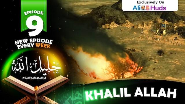 Khalil Allah | Episode 09