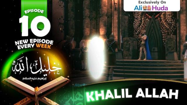 Khalil Allah | Episode 10
