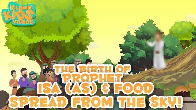 Prophet Isa (AS) & Food Spread From the Sky - Part 3