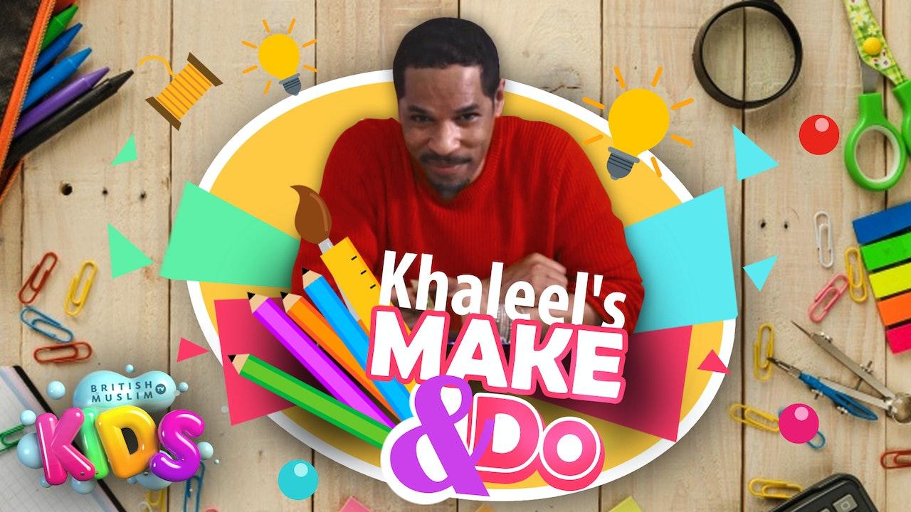 Khaleel's Make and Do