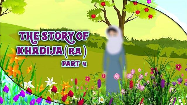 The Story of Khadija (RA) - Part 4