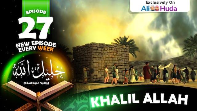 Khalil Allah | Episode 27