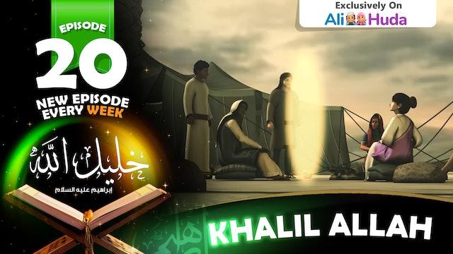 Khalil Allah | Episode 20