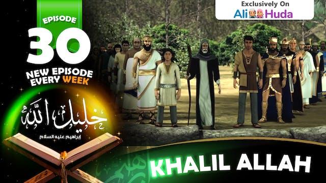 Khalil Allah | Episode 30