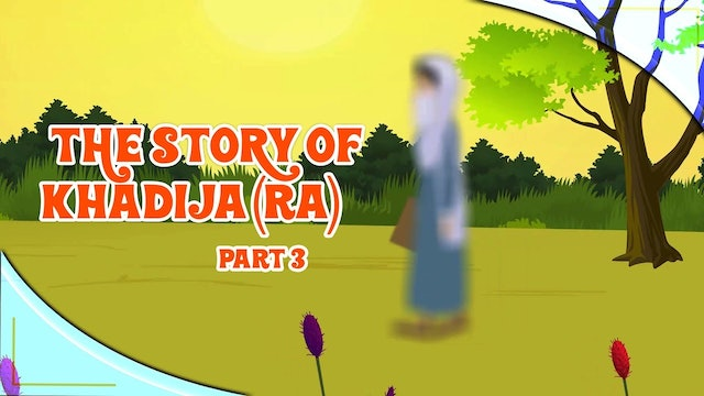 The Story of Khadija (RA) - Part 3