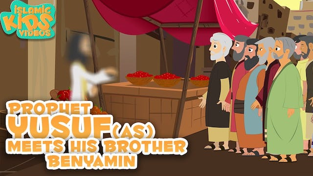 Prophet Yusuf Meets His Brother Benyamin - Part 4