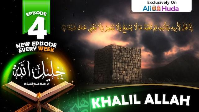 Khalil Allah | Episode 04